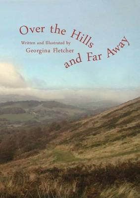 Over the Hills and Far Away (Paperback): Georgina Fletcher