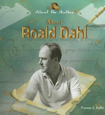 Meet Roald Dahl (Hardcover, Library binding): Frances E Ruffin