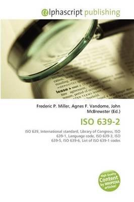 ISO 639-2 (Paperback): Frederic P. Miller, Agnes F. Vandome, John McBrewster