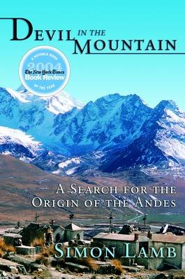 Devil in the Mountain - A Search for the Origin of the Andes (Electronic book text): Simon Lamb