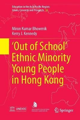 'out of School' Ethnic Minority Young People in Hong Kong (Paperback): Miron Kumar Bhowmik, Kerry John Kennedy