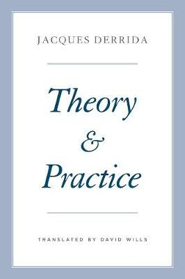 Theory and Practice (Hardcover): Jacques Derrida