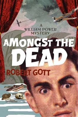 Amongst the Dead - A William Power Mystery (Electronic book text): Robert Gott