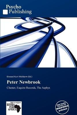 Peter Newbrook (Paperback): Elwood Kuni Waldorm