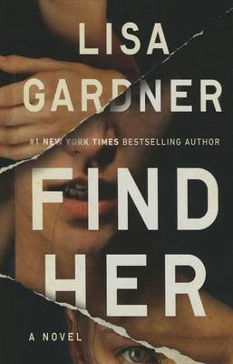 Find Her (Large print, Hardcover, large type edition): Lisa Gardner