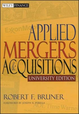 Applied Mergers and Acquisitions (Paperback, University ed): Robert F. Bruner