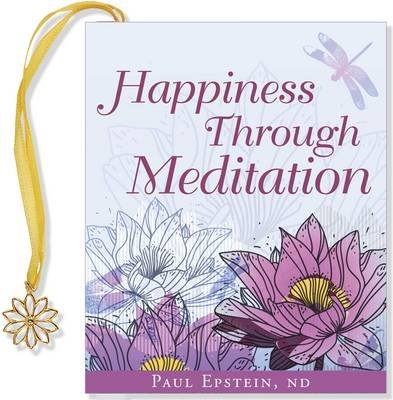 Happiness Through Meditation (Hardcover): Paul Epstein
