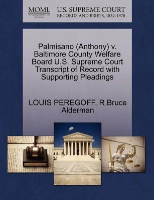 Palmisano (Anthony) V. Baltimore County Welfare Board U.S. Supreme Court Transcript of Record with Supporting Pleadings...