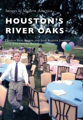 Houston's River Oaks (Paperback): Charles Dain Becker