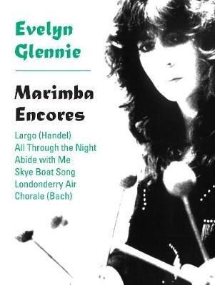 Marimba Encores - (Solo Marimba) (Paperback): Evelyn Glennie