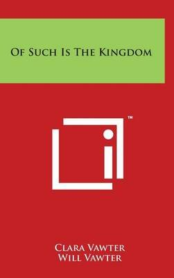 Of Such Is the Kingdom (Hardcover): Clara Vawter