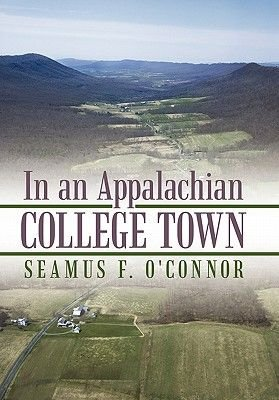 In an Appalachian College Town (Paperback): Seamus F. O'Connor