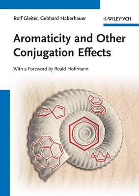 Aromaticity and Other Conjugation Effects (Paperback): Rolf Gleiter, G. Haberhauer