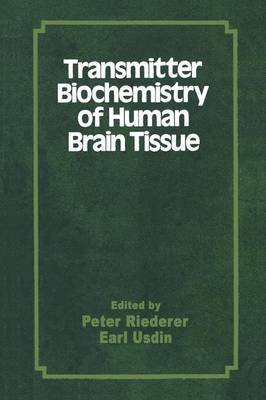 Transmitter Biochemistry of Human Brain Tissue - Proceedings of the Symposium held at the 12th CINP Congress, Goeteborg,...