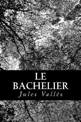 Le Bachelier (French, Paperback): Jules Valles