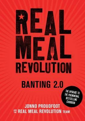 Real Meal Revolution - Banting 2.0 (Paperback): Jonno Proudfoot