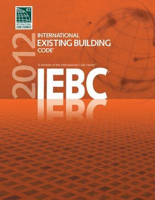International Existing Building Code (Paperback, 2012 ed.): International Code Council
