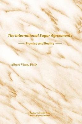 The International Sugar Agreements - Promise and Reality (Paperback, New):