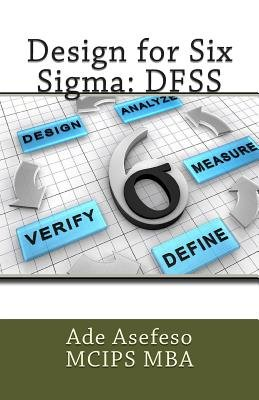 Design for Six SIGMA - Dfss (Paperback): Ade Asefeso MCIPS MBA