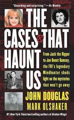 The Cases That Haunt Us (Hardcover): John Douglas, Mark Olshaker