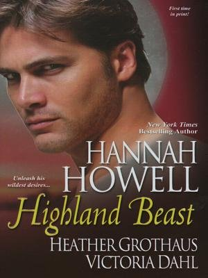 Highland Beast (Electronic book text): Hannah Howell, Victoria Dahl