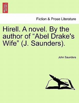 "Hirell. a Novel. by the Author of ""Abel Drake's Wife"" (J. Saunders). (Paperback): John Saunders"