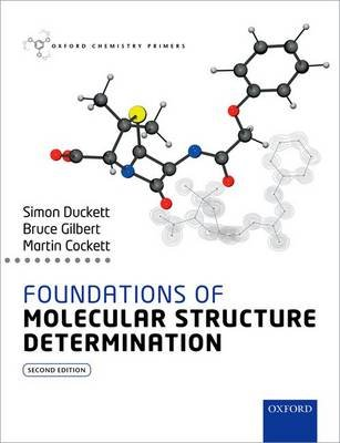 Foundations of Molecular Structure Determination (Paperback, 2nd Revised edition): Simon Duckett, Bruce Gilbert, Martin Cockett