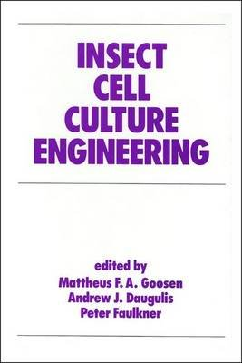 Insect Cell Culture Engineering (Hardcover, New): Mattheus F.A. Gosen
