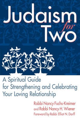 Judaism for Two - A Spiritual Guide for Strengthening and Celebrating Your Loving Relationship (Paperback): Nancy...