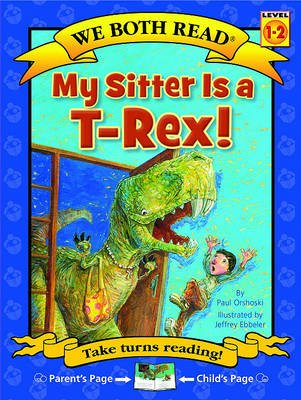 My Sitter Is A T-Rex! (Paperback): Paul Orshoski