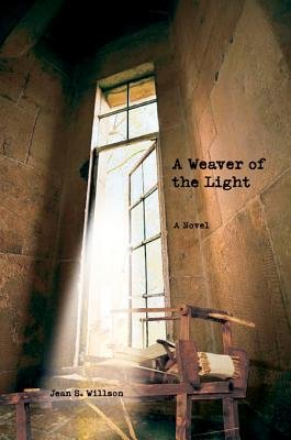 A Weaver of the Light (Electronic book text): Jean S. Willson