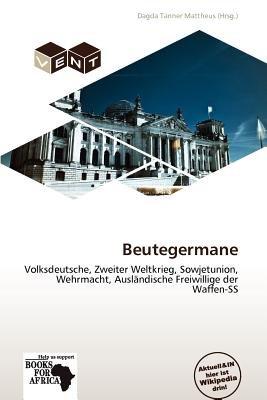 Beutegermane (German, Paperback): Dagda Tanner Mattheus