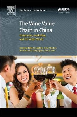 The Wine Value Chain in China - Consumers, Marketing and the Wider World (Hardcover): Roberta Capitello