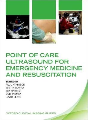 Point of Care Ultrasound for Emergency Medicine and Resuscitation (Paperback): Paul Atkinson, Justin Bowra, Tim Harris, Bob...