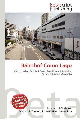 Bahnhof Como Lago (English, German, Paperback): Lambert M. Surhone, Mariam T. Tennoe, Susan F. Henssonow