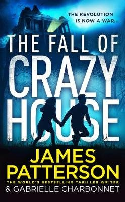 The Fall Of Crazy House (Paperback): James Patterson