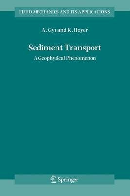 Sediment Transport (Paperback): Albert Gyr, Klaus Hoyer
