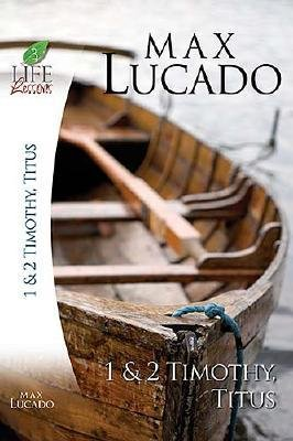 1 and   2 Timothy, Titus (Paperback): Max Lucado