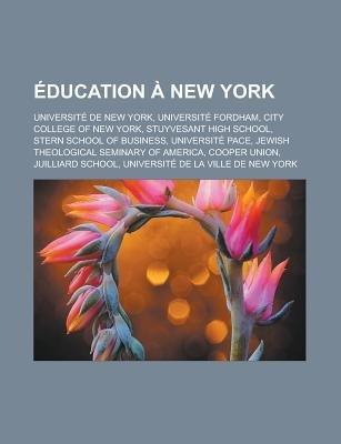 Education a New York - Universite de New York, Universite Fordham, City College of New York, Stuyvesant High School, Stern...