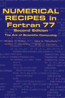 Numerical Recipes in FORTRAN 77: Volume 1, Volume 1 of Fortran Numerical Recipes - The Art of Scientific Computing (Hardcover,...
