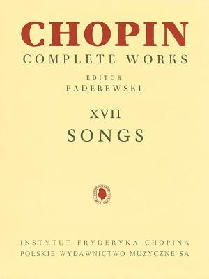 Songs - Chopin Complete Works Vol. XVII (Paperback): Ignacy Jan Paderewski