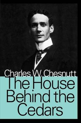The House Behind the Cedars (Large print, Paperback, Large type / large print edition): Charles Waddell Chesnutt