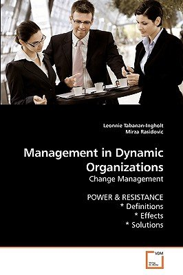 Management in Dynamic Organizations (Paperback): Leonnie Tabanan-Ingholt, Mirza Rasidovic