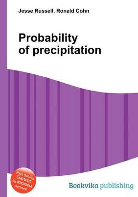 Probability of Precipitation (Paperback): Jesse Russell, Ronald Cohn