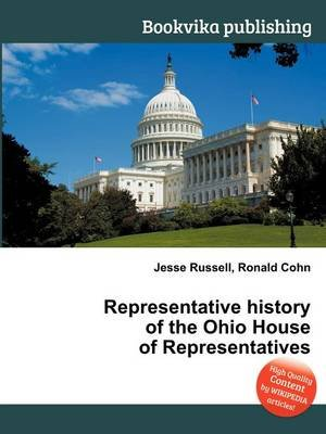 Representative History of the Ohio House of Representatives (Paperback): Jesse Russell, Ronald Cohn