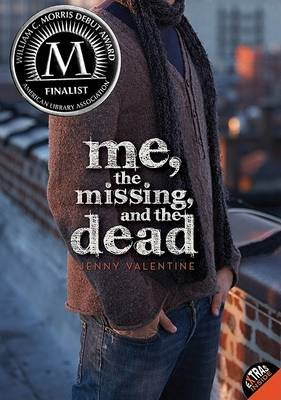 Me, the Missing, and the Dead (Paperback): Jenny Valentine
