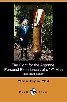 The Fight for the Argonne - Personal Experiences of A Y Man (Illustrated Edition) (Dodo Press) (Paperback): William Benjamin...