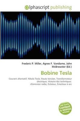 Bobine Tesla (French, Paperback): Frederic P. Miller, Agnes F. Vandome, John McBrewster