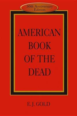 American Book of the Dead (Electronic book text): E. J Gold