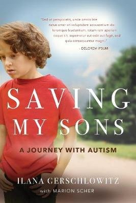 Saving My Sons - A Journey With Autism (Paperback): Ilana Gerschlowitz, Marion Scher